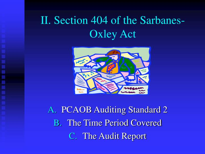 II. Section 404 of the Sarbanes-Oxley Act