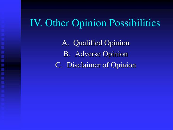 IV. Other Opinion Possibilities