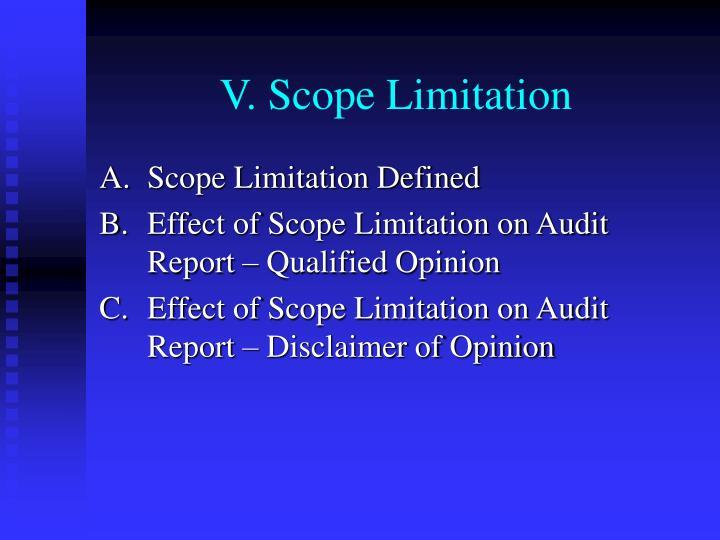 V. Scope Limitation