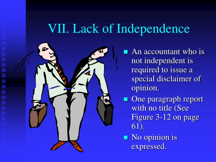 VII. Lack of Independence