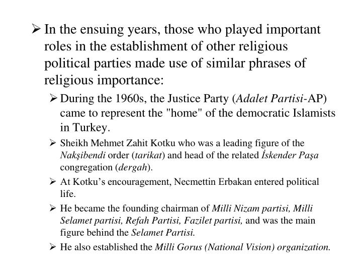 In the ensuing years, those who played important roles in the establishment of other religious political parties made use of similar phrases of religious importance: