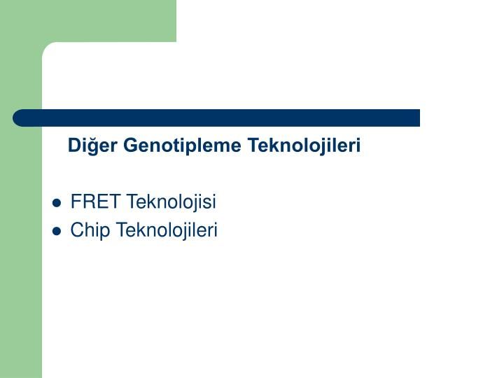 Diğer Genotipleme Teknolojileri