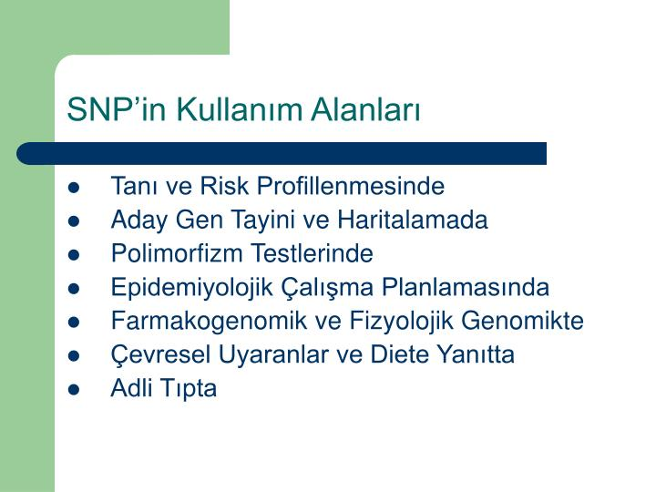 SNP'in Kullanım Alanları