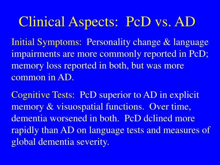 Clinical Aspects:  PcD vs. AD