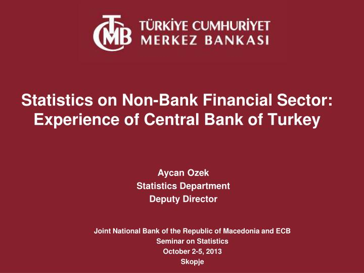 statistics on non bank financial sector experience of central bank of turkey n.