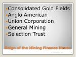 reign of the mining finance house