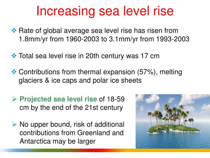 Increasing sea level rise