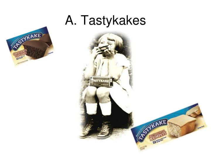 A. Tastykakes