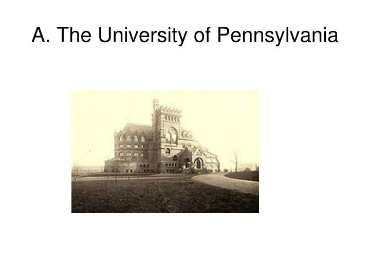 A. The University of Pennsylvania