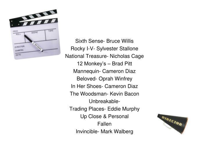 Sixth Sense- Bruce Willis