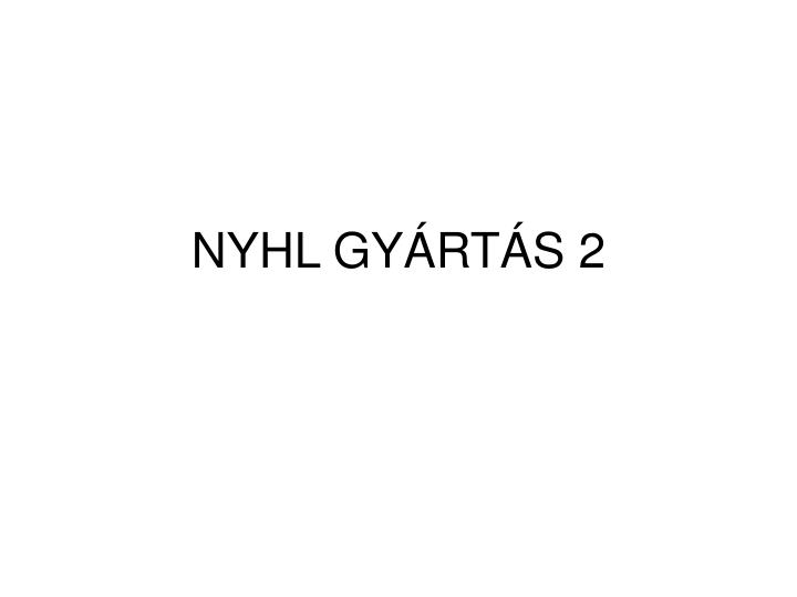 Nyhl gy rt s 2