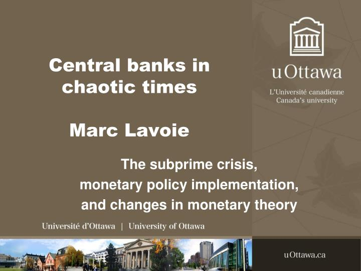 Central banks in chaotic times marc lavoie