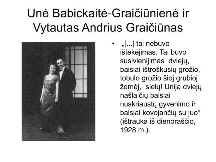 Unė Babickaitė-Graičiūnienė ir Vytautas Andrius Graičiūnas