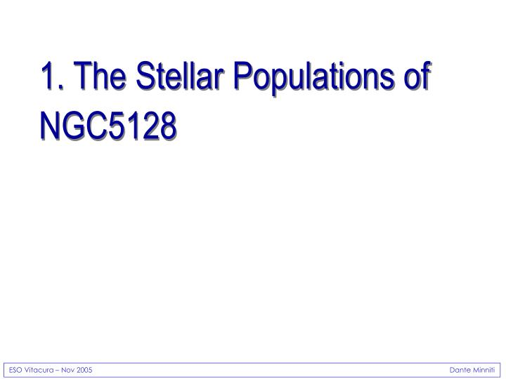 1 the stellar populations of ngc5128