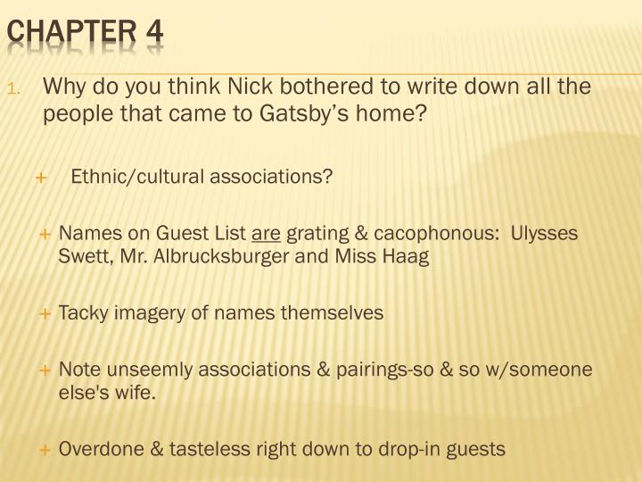 Why do you think Nick bothered to write down all the people that came to Gatsby's home?