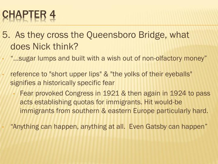 5.  As they cross the Queensboro Bridge, what     does Nick think?