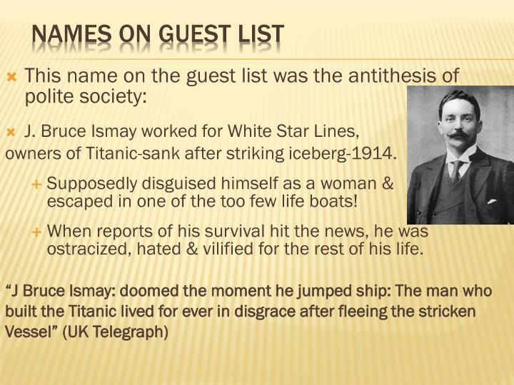 This name on the guest list was the antithesis of polite society: