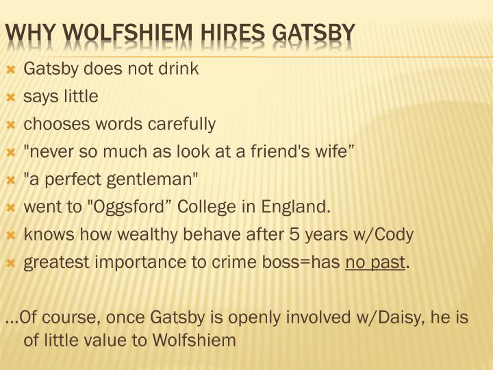Gatsby does not drink