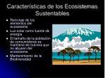 caracter sticas de los ecosistemas sustentables