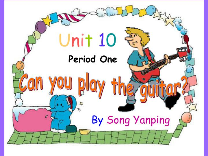 Can you play the guitar