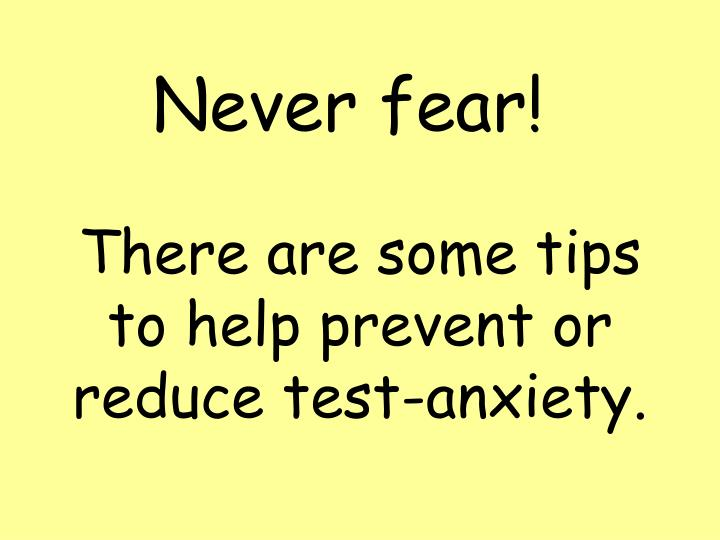 Never fear!