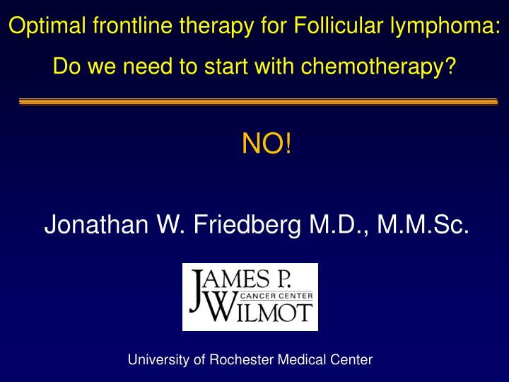 Optimal frontline therapy for Follicular lymphoma: