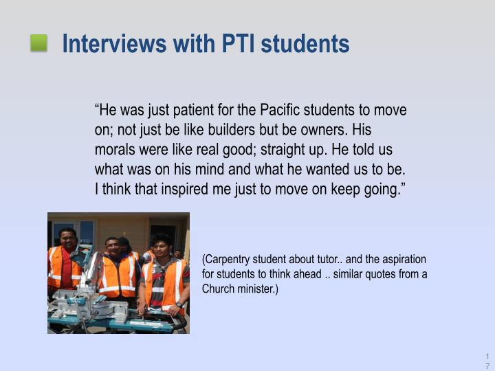 Interviews with PTI students