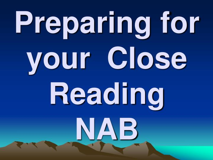 preparing for your close reading nab n.
