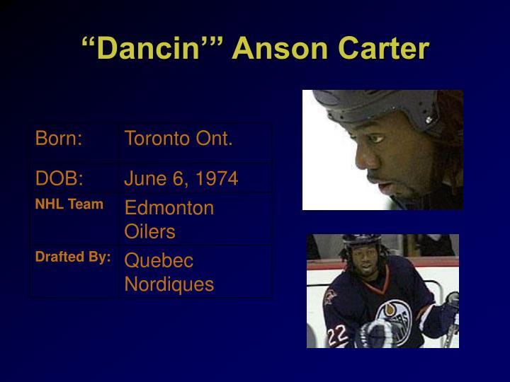 """""""Dancin'"""" Anson Carter"""