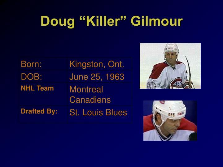 """Doug """"Killer"""" Gilmour"""