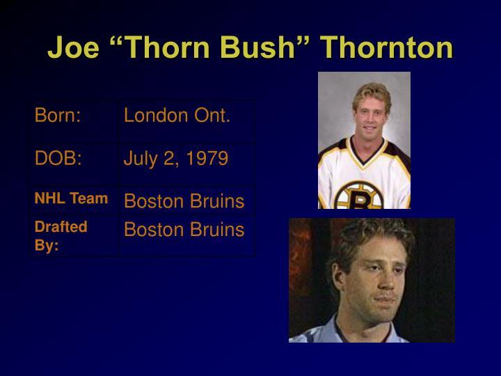 """Joe """"Thorn Bush"""" Thornton"""