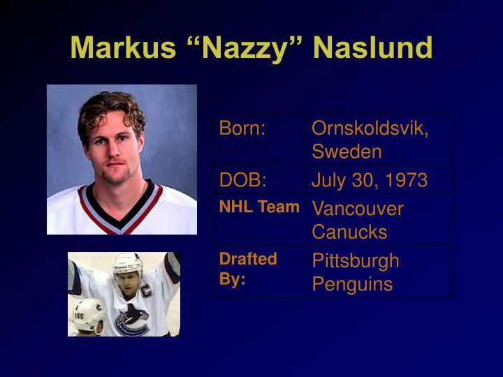 """Markus """"Nazzy"""" Naslund"""