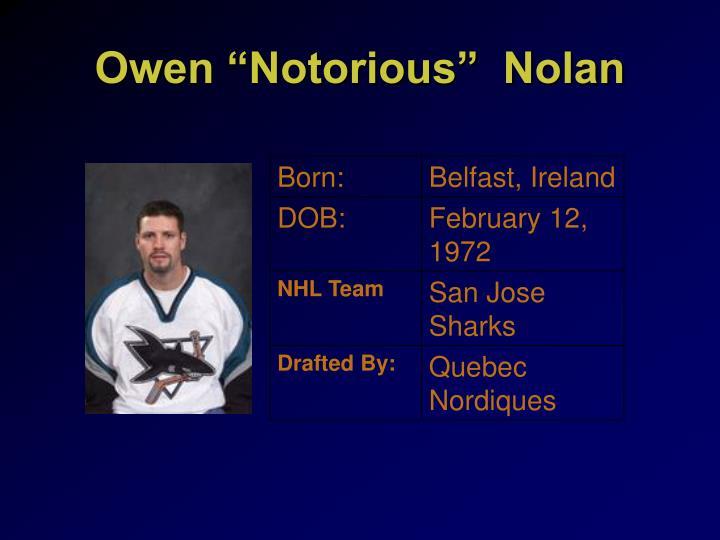 """Owen """"Notorious""""  Nolan"""