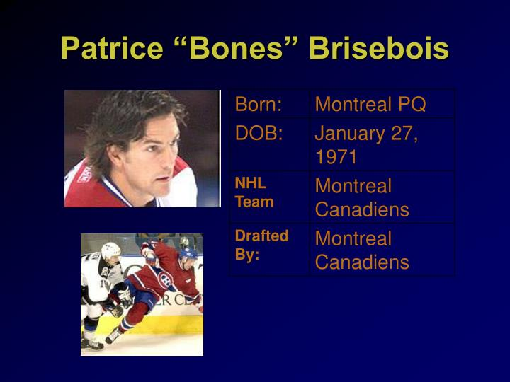 """Patrice """"Bones"""" Brisebois"""