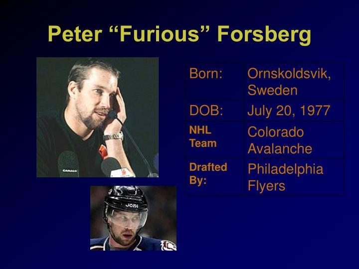 "Peter ""Furious"" Forsberg"