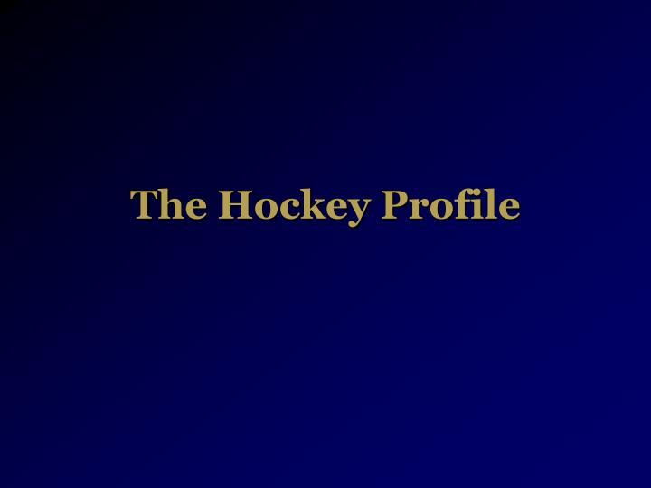 The hockey profile