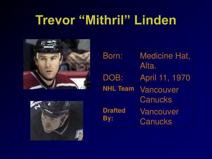 """Trevor """"Mithril"""" Linden"""