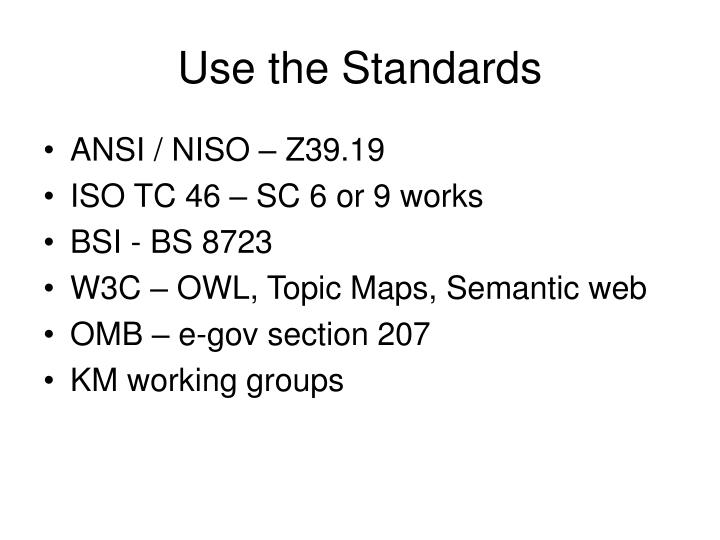 Use the standards