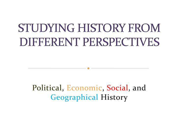 studying history from different perspectives n.