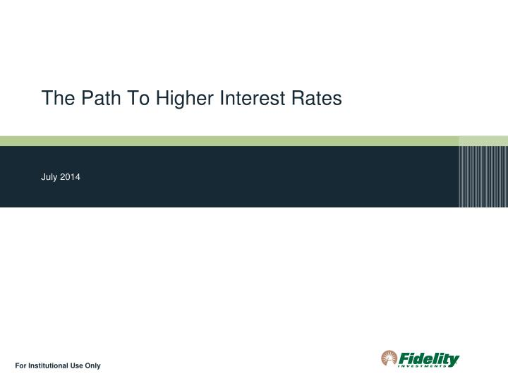 the path to higher interest rates n.
