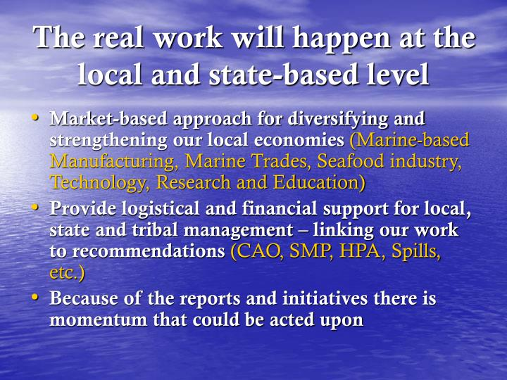 The real work will happen at the local and state-based level