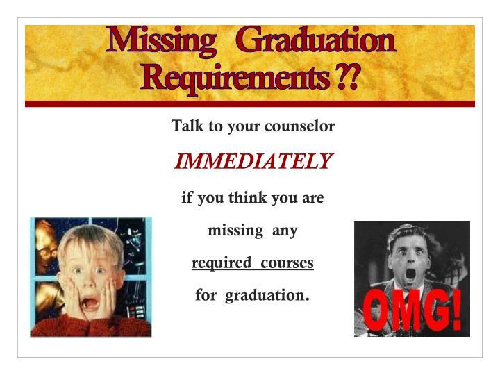 Missing   Graduation   Requirements ??