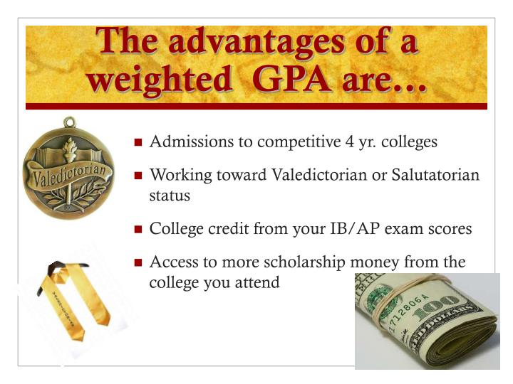 The advantages of a weighted  GPA are…