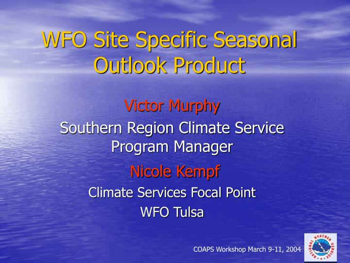 Wfo site specific seasonal outlook product