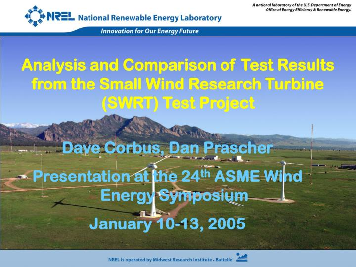 Analysis and Comparison of Test Results from the Small Wind Research Turbine