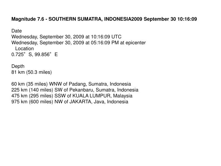 Magnitude 7.6 - SOUTHERN SUMATRA, INDONESIA2009 September 30 10:16:09