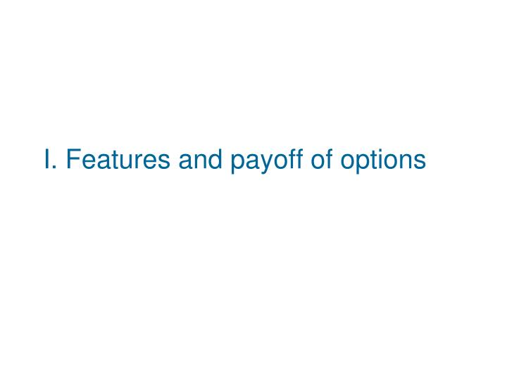 I. Features and payoff of options
