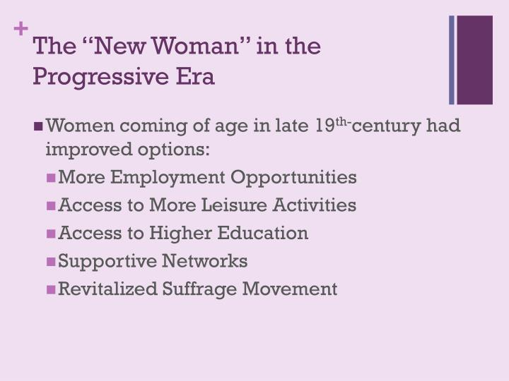 the roles of women during the progressive era The lives of american women changed in far-reaching ways during the gilded age and progressive era trace late-19th-century social trends that led to more public roles for women and emerging ideas of women's rights learn about the women's suffrage movement and its embattled crusade to gain.
