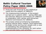 baltic cultural tourism policy paper 2004 2006
