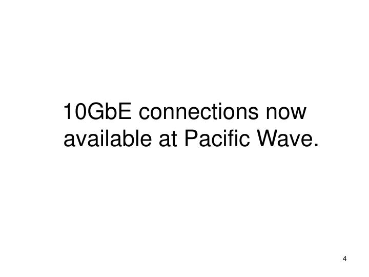 10GbE connections now available at Pacific Wave.